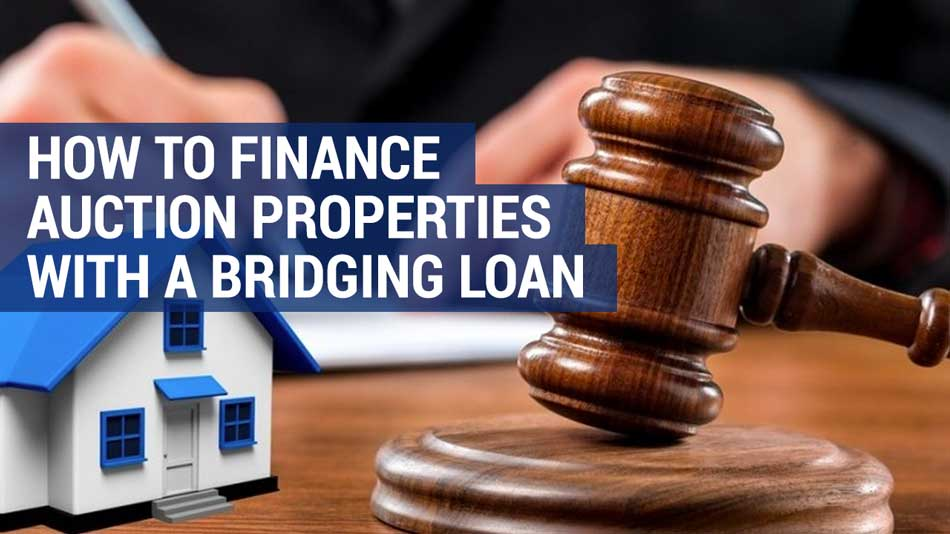 how to finance auction property with bridging loans