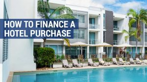 how to finance a hotel purchase