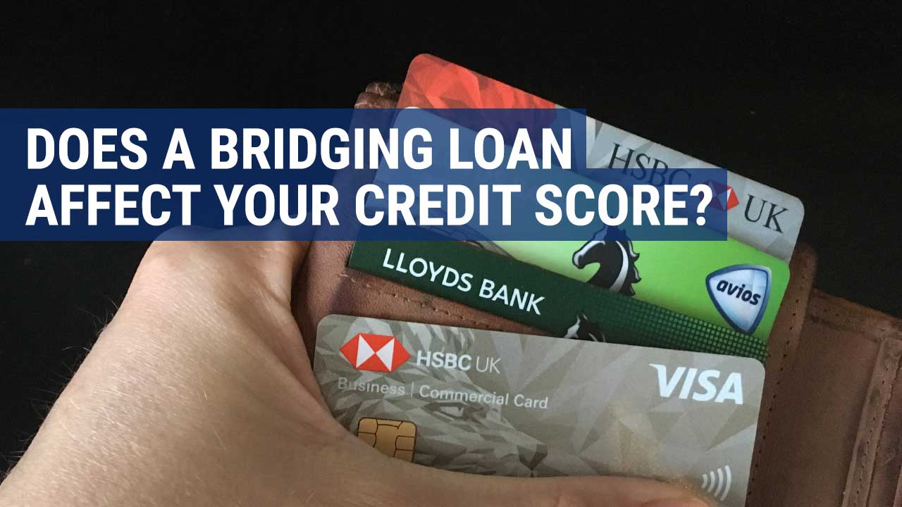 Does a bridging loan affect your credit score